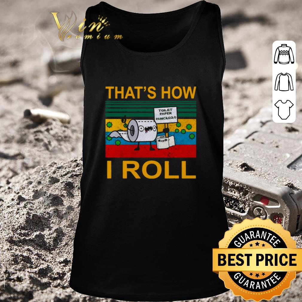 Original Toilet Paper Panic 2020 That s How I roll vintage shirt 2 1 - Original Toilet Paper Panic 2020 That's How I roll vintage shirt