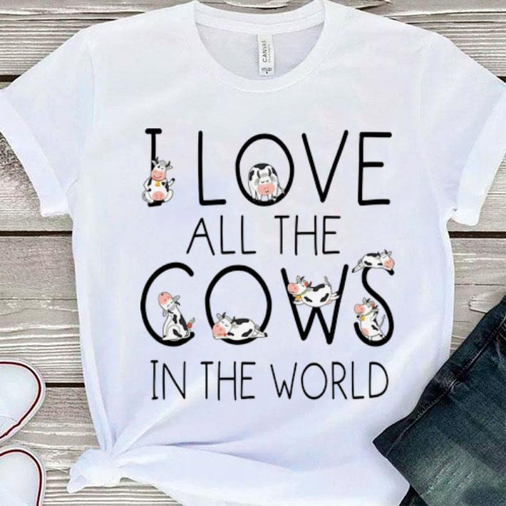 Pretty I Love All The Cows In The World shirt 1 1 - Pretty I Love All The Cows In The World shirt