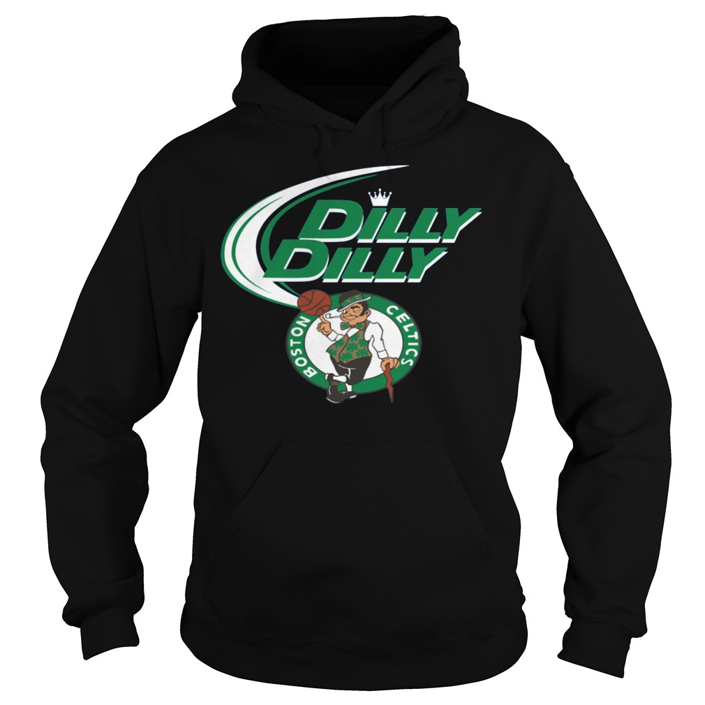 Boston Celtics Dilly Dilly Hoodie - Boston Celtics Dilly Dilly Shirt