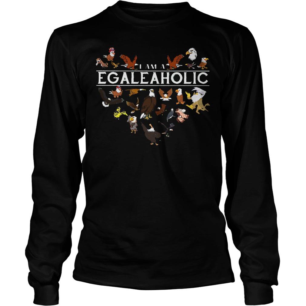 I Am A EgaleAholic Egale Aholic Longsleeve - I Am A Egaleaholic Egale Aholic Shirt