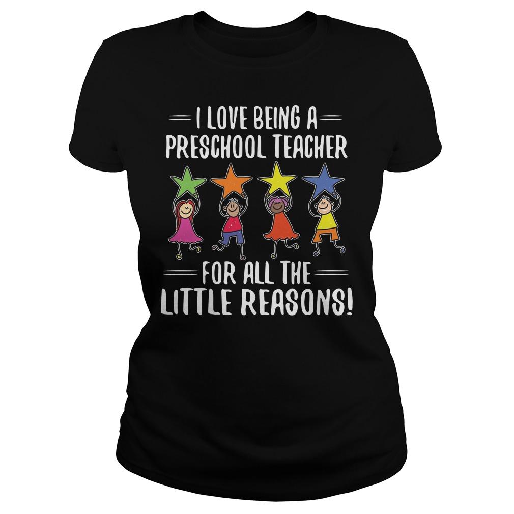 I Love Being A Preschool Teacher Ladies - I Love Being A Preschool Teacher Shirt