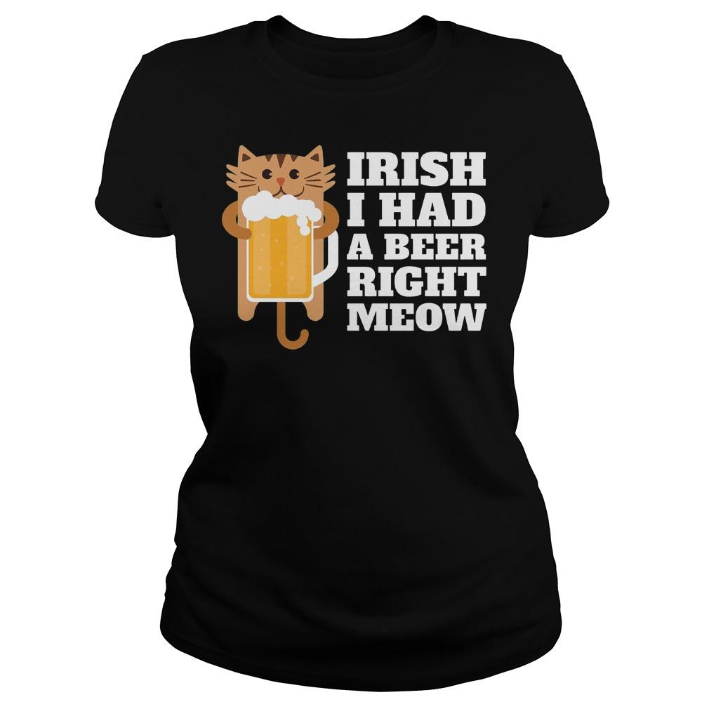 Irish I Had A Beer Right Meow Ladies - Irish I Had A Beer Right Meow Shirt