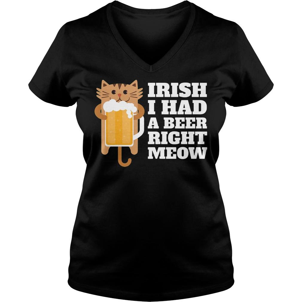 Irish I Had A Beer Right Meow V neck - Irish I Had A Beer Right Meow Shirt