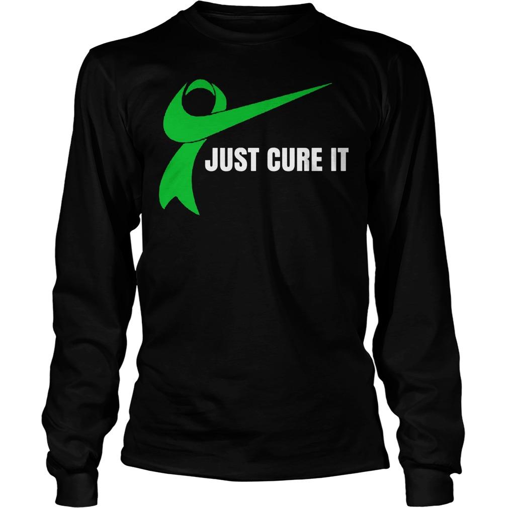 Just Cure It Green Awareness Ribbon Longsleeve - Just Cure It Green Awareness Ribbon Shirt