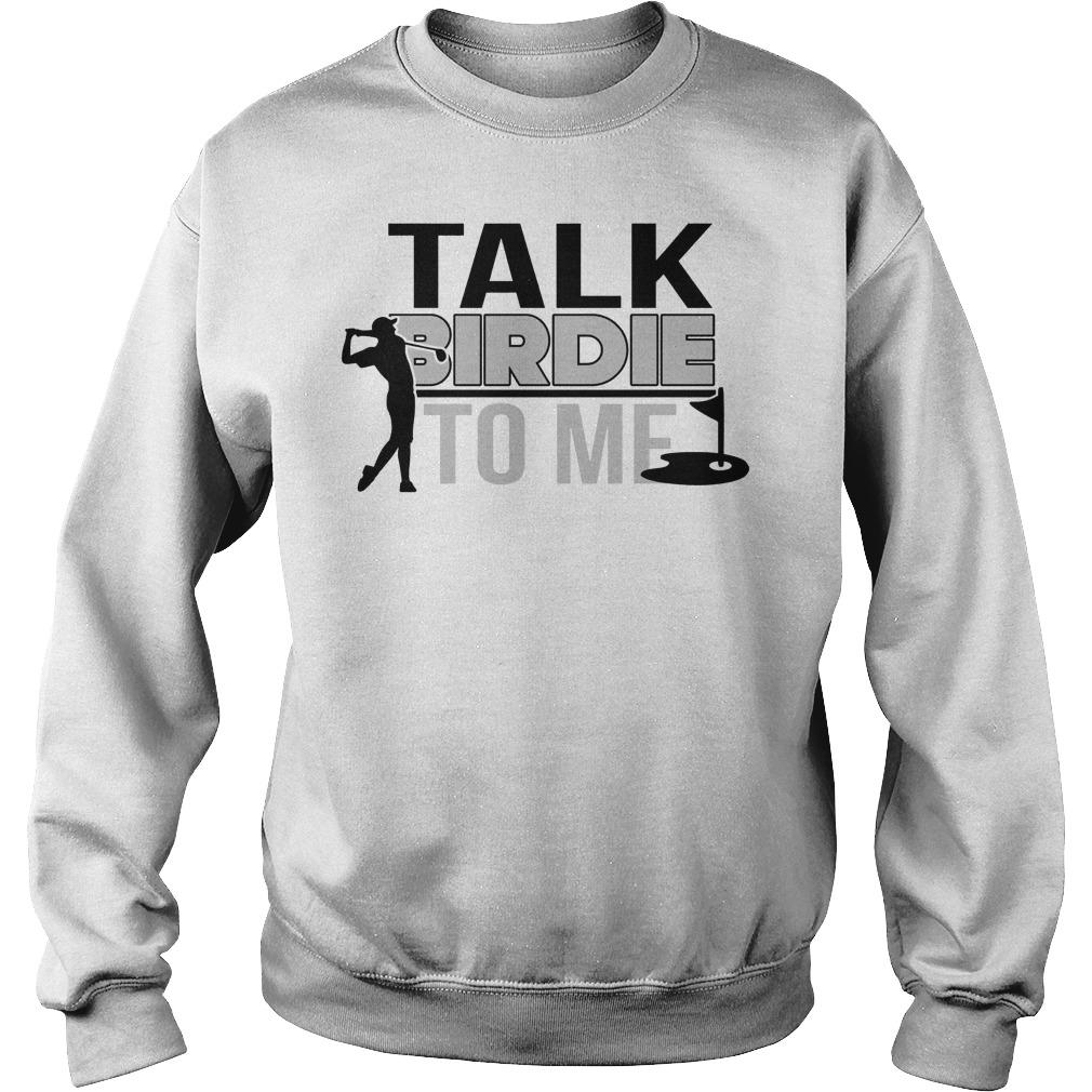 Talk Birdie To Me Sweater - Talk Birdie To Me Shirt