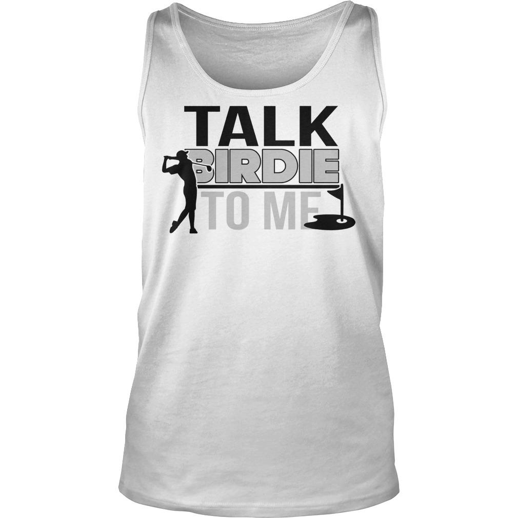 Talk Birdie To Me Tanktop - Talk Birdie To Me Shirt