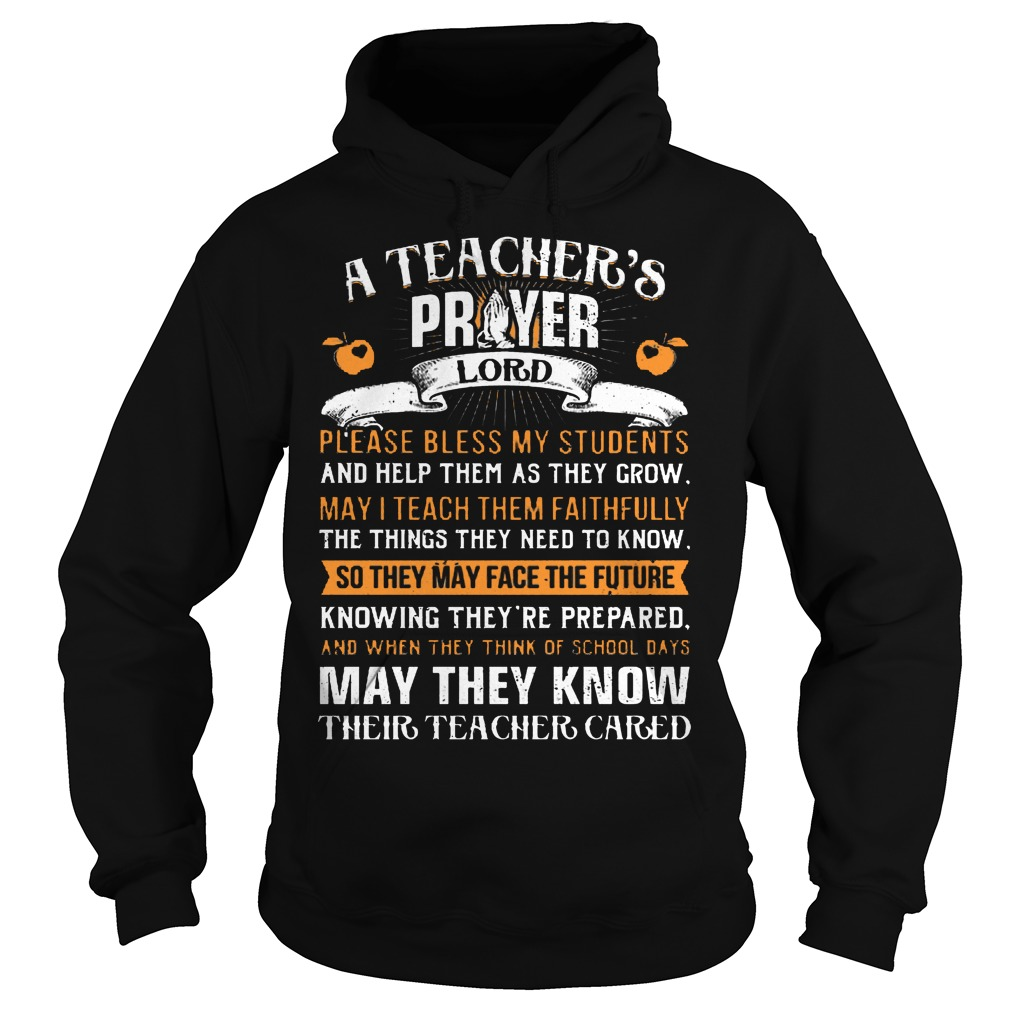 A Teacher Prayer Lord Please Bless My Students Hoodie - A Teacher Prayer Lord Please Bless My Students Shirt