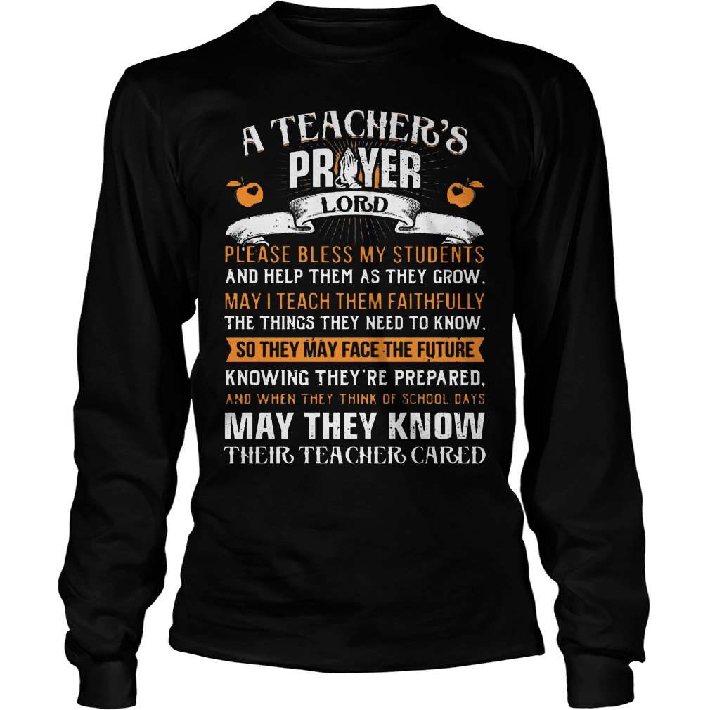 A Teacher Prayer Lord Please Bless My Students Longsleeve - A Teacher Prayer Lord Please Bless My Students Shirt