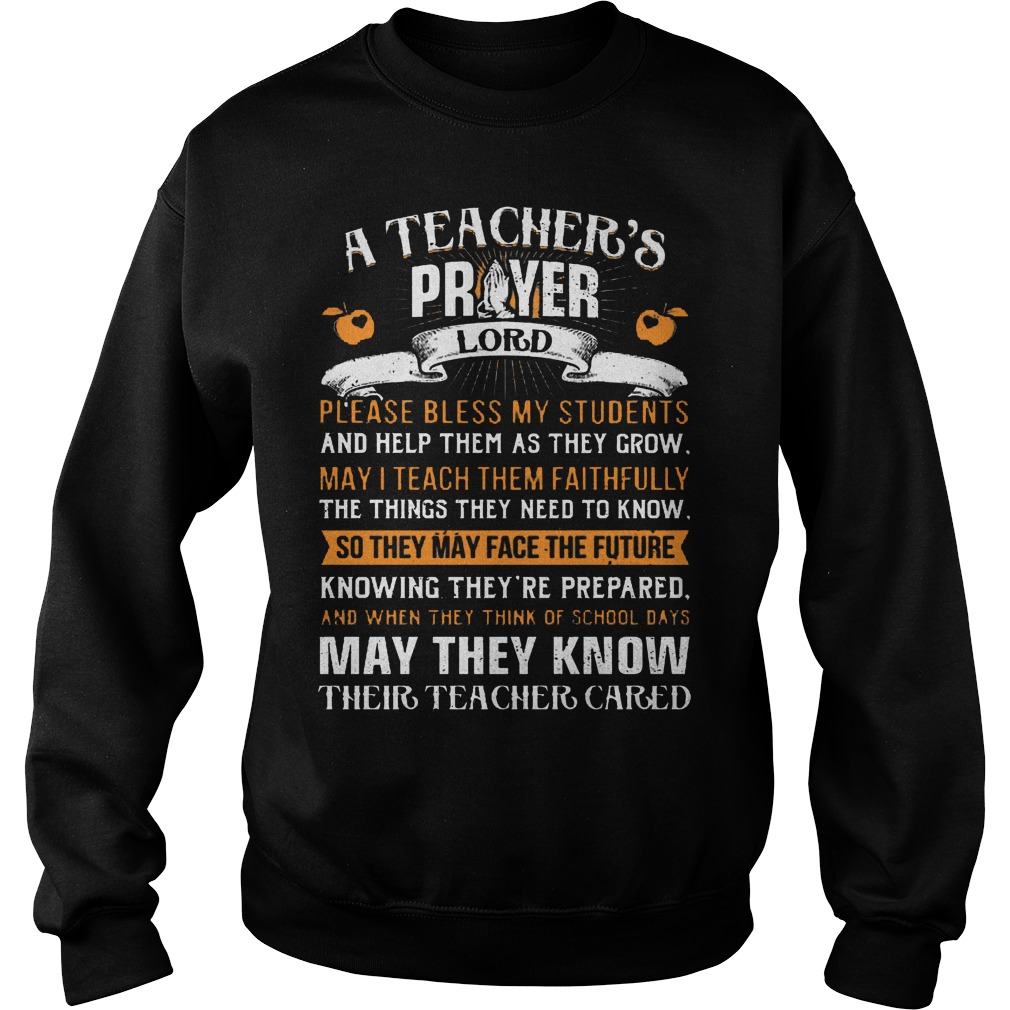 A Teacher Prayer Lord Please Bless My Students Sweater - A Teacher Prayer Lord Please Bless My Students Shirt