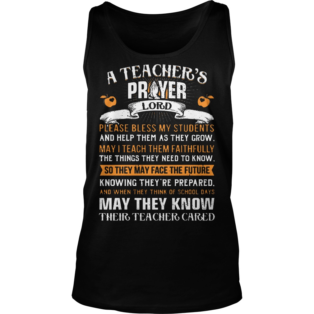 A Teacher Prayer Lord Please Bless My Students Tanktop - A Teacher Prayer Lord Please Bless My Students Shirt