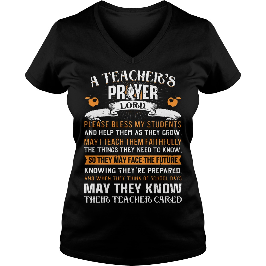 A Teacher Prayer Lord Please Bless My Students V neck - A Teacher Prayer Lord Please Bless My Students Shirt