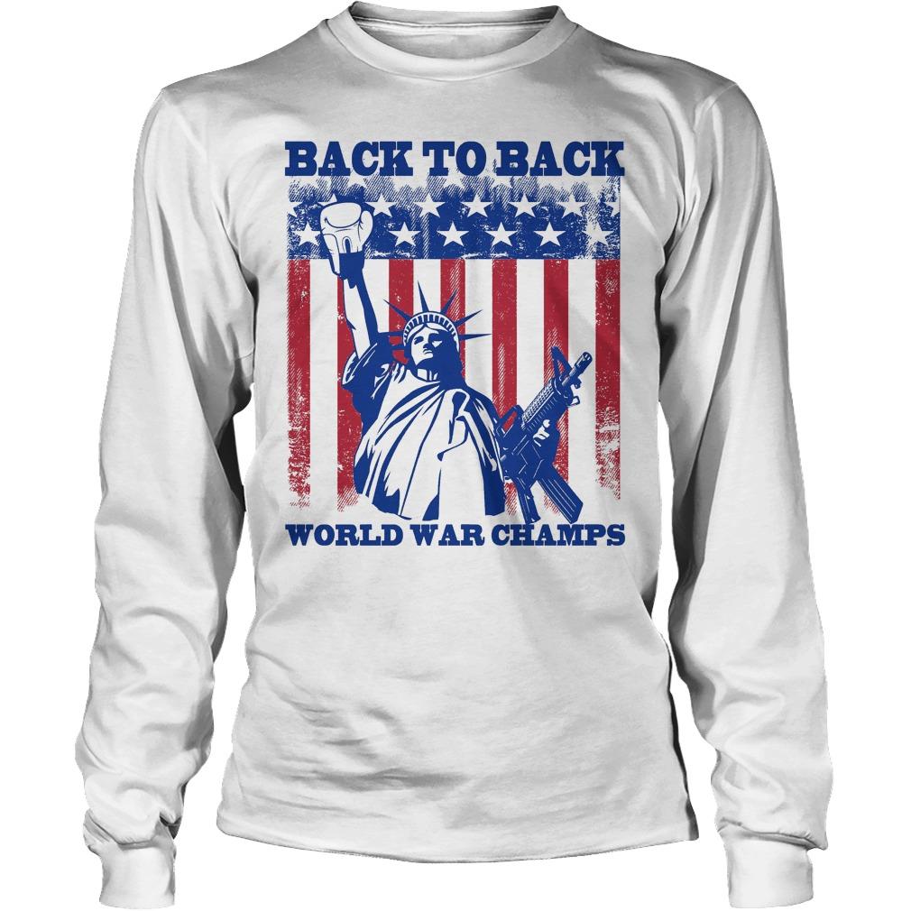Back To Back World War Champs Longsleeve - Back To Back World War Champs Shirt