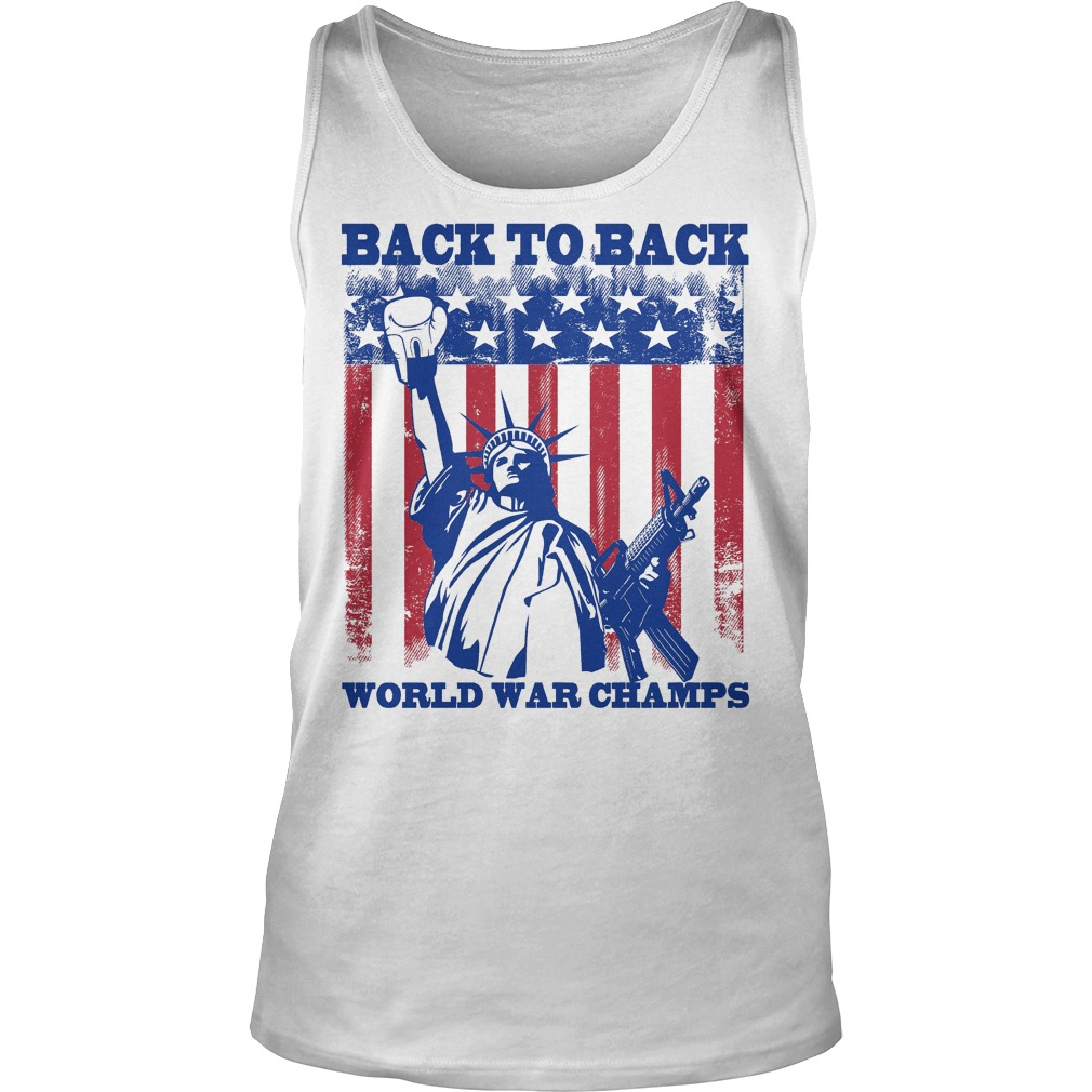 Back To Back World War Champs Tanktop - Back To Back World War Champs Shirt