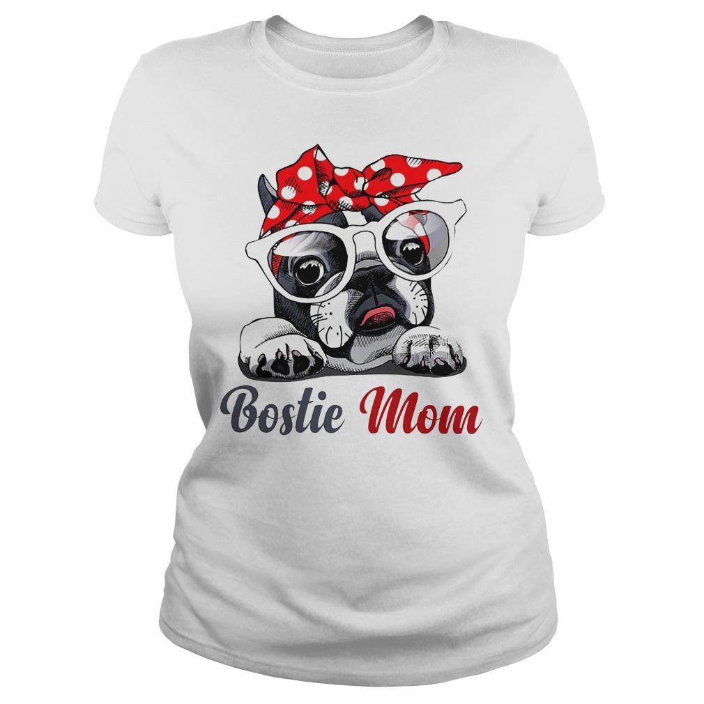 Bostie Mom Dog Ladies - Bostie Mom Dog Shirt