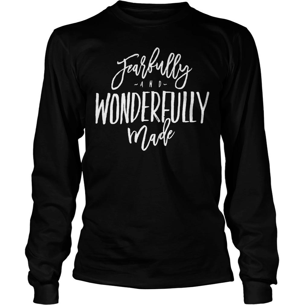 Fearfully And Wonderfully Made Longsleeve - Fearfully And Wonderfully Made Shirt