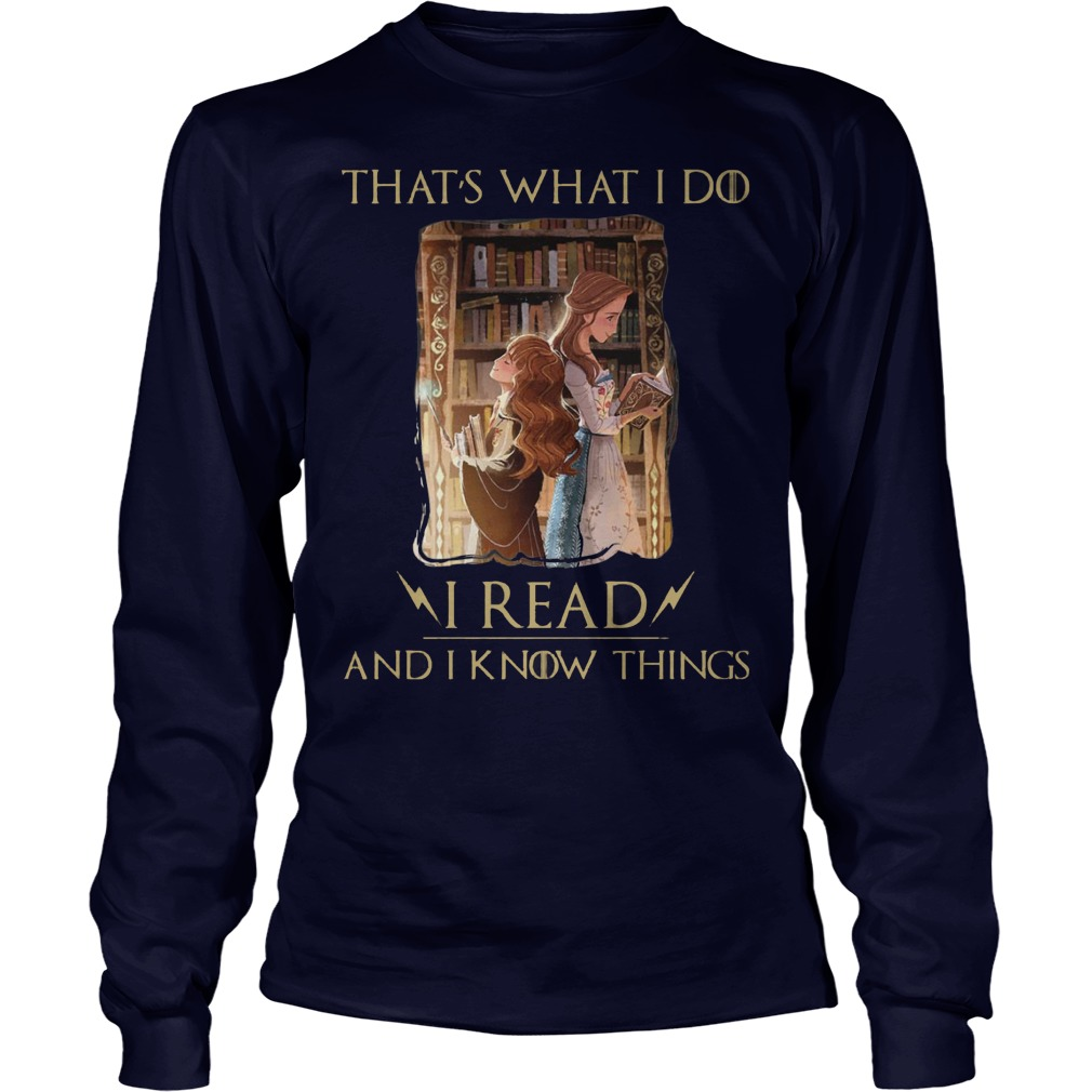 Hermione Granger And Belle Thats What I Do I Read And I Know Things Longsleeve - Hermione Granger And Belle Thats What I Do I Read And I Know Things Shirt