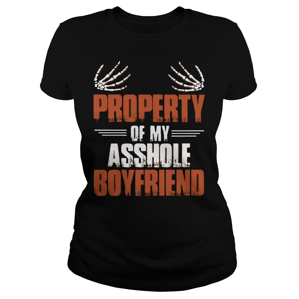 Official Property Of My Asshole Boyfriend Ladies - Official Property Of My Asshole Boyfriend Shirt