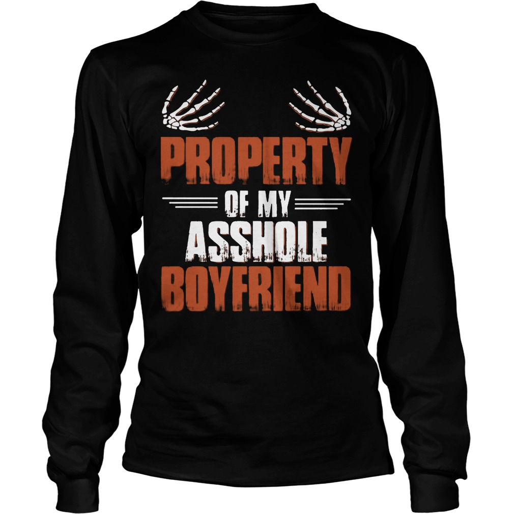 Official Property Of My Asshole Boyfriend Longsleeve - Official Property Of My Asshole Boyfriend Shirt