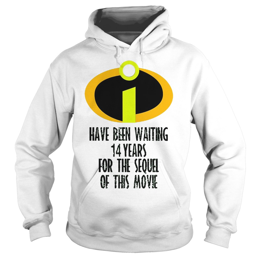 The Incredibles Have Been Waiting 14 Years For The Sequel Of This Movie Hoodie
