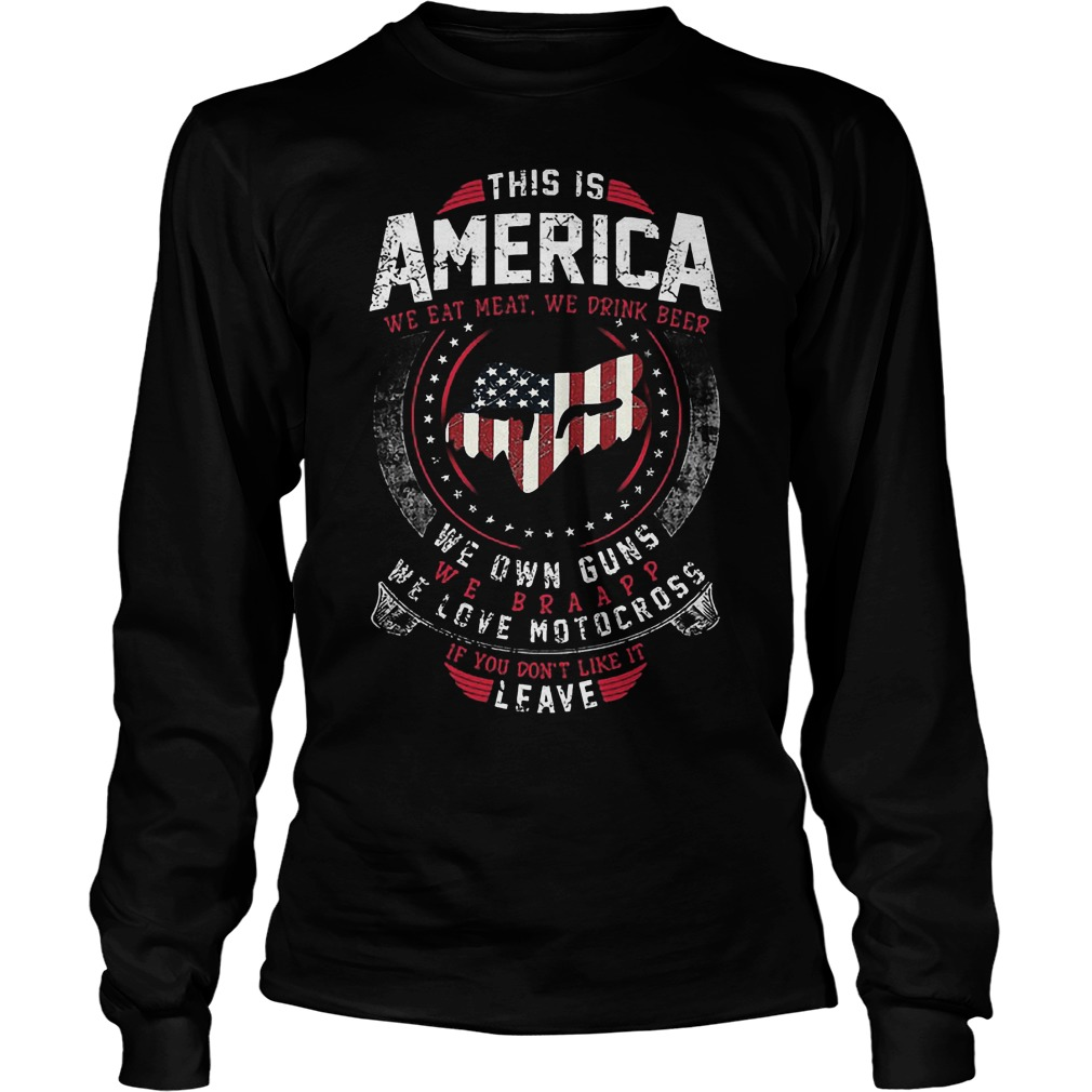 This Is America We Own Guns We Love Motocross Longsleeve - This Is America We Own Guns We Love Motocross Shirt