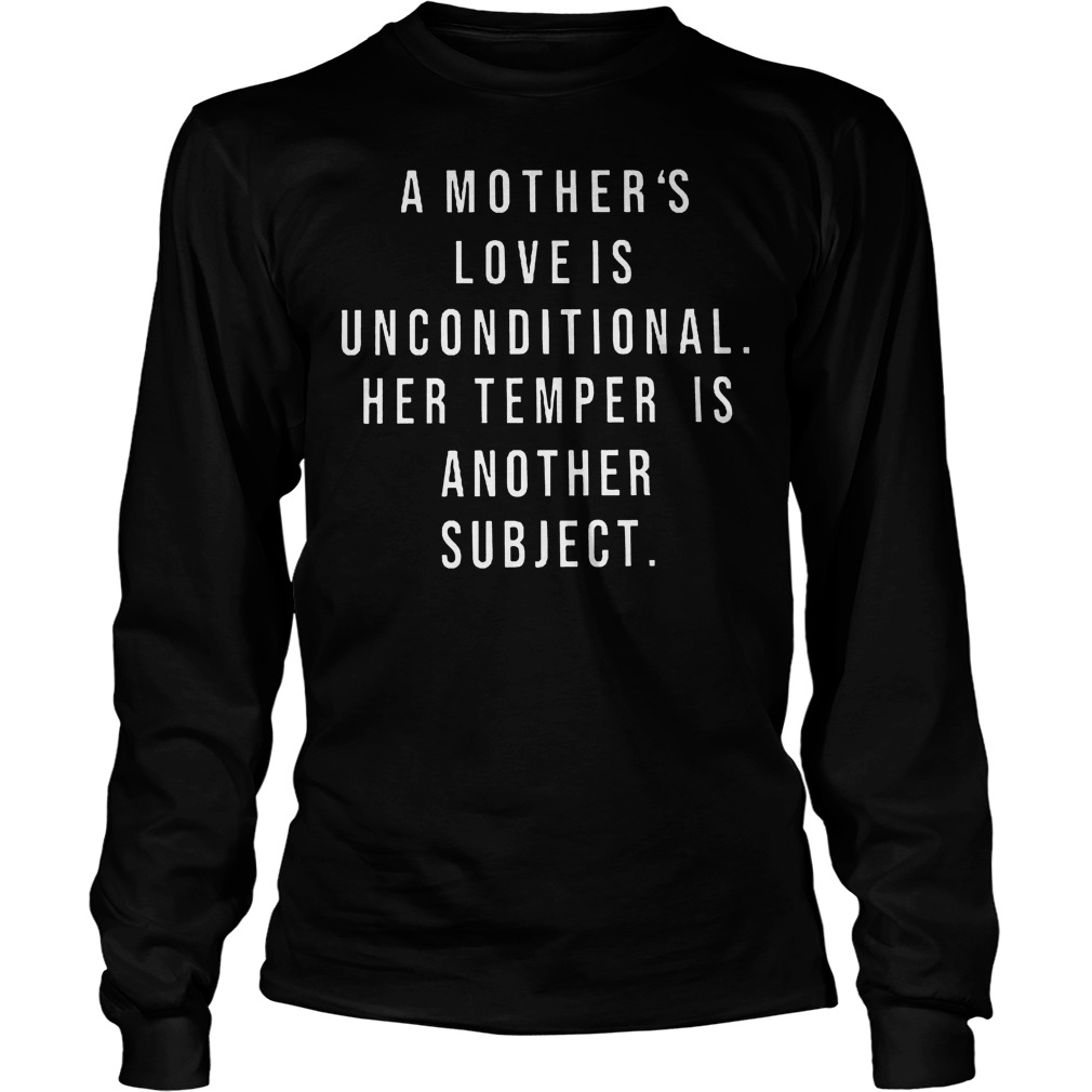 A Mothers Love Is Unconditional Longsleeve - A Mother's Love Is Unconditional Shirt