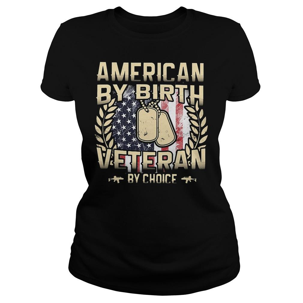 American By Birt Veteran By Choice Ladies - American By Birt Veteran By Choice Shirt