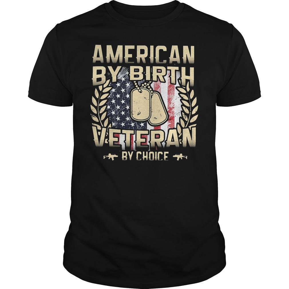 American By Birt Veteran By Choice Shirt