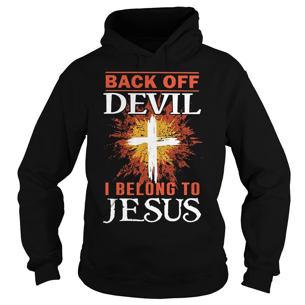 Back Off Devil I Belong To Jesus Hoodie - Back Off Devil I Belong To Jesus Shirt