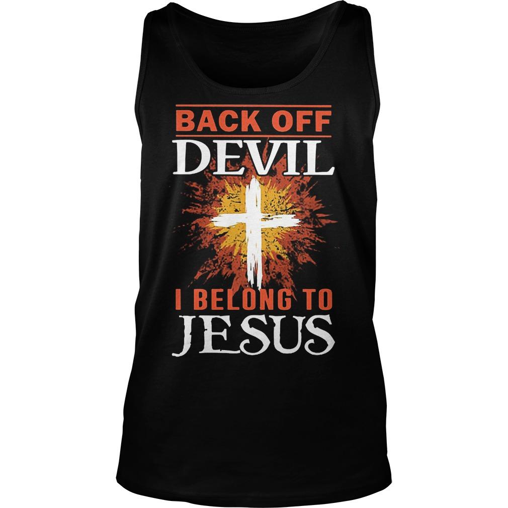 Back Off Devil I Belong To Jesus Tanktop - Back Off Devil I Belong To Jesus Shirt
