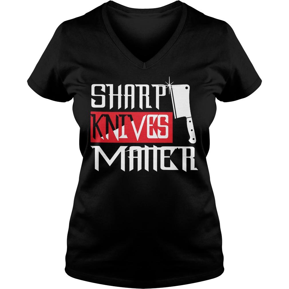 Chef Sharp Knives Matter V neck - Chef Sharp Knives Matter Shirt