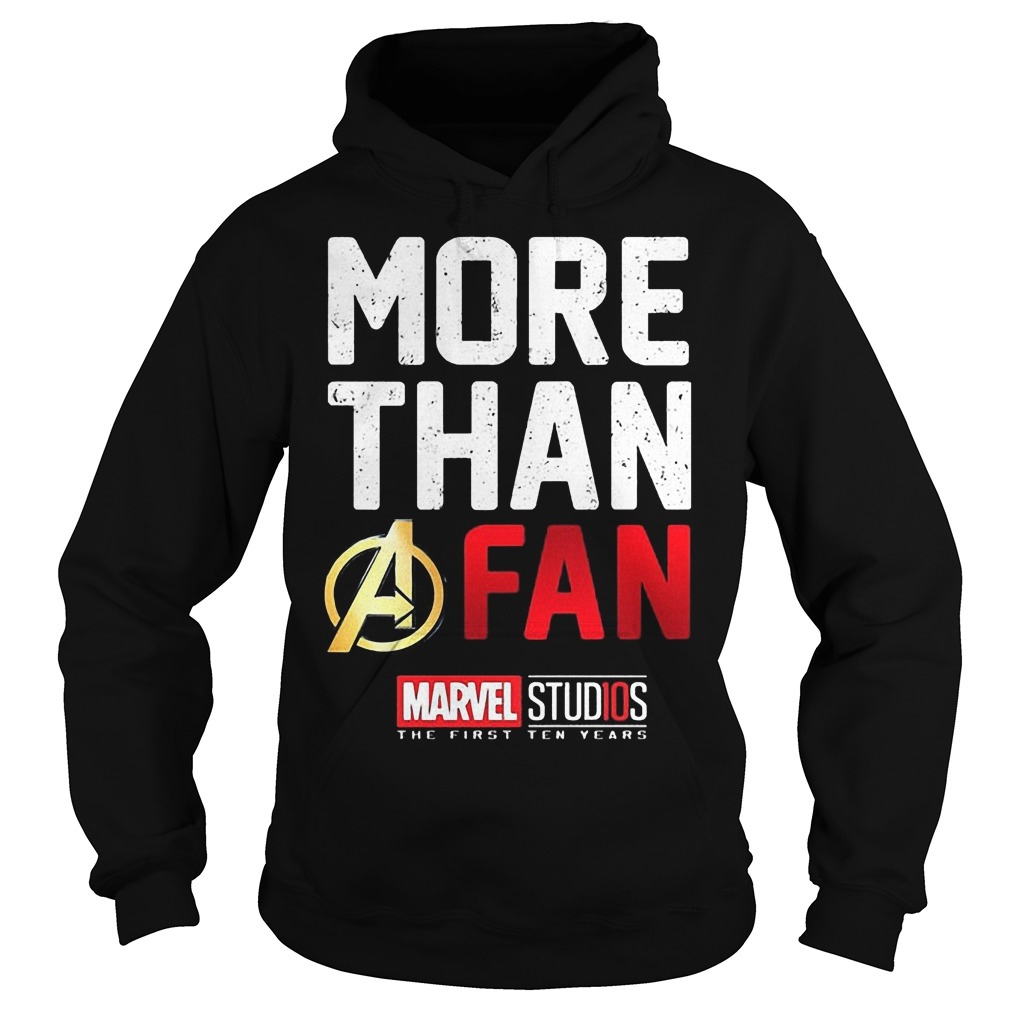 More Than A Fan Marvel Studios Hoodie - More Than A Fan Marvel Studios Shirt