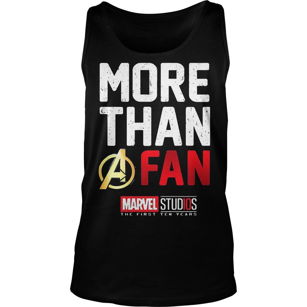 More Than A Fan Marvel Studios Tanktop - More Than A Fan Marvel Studios Shirt
