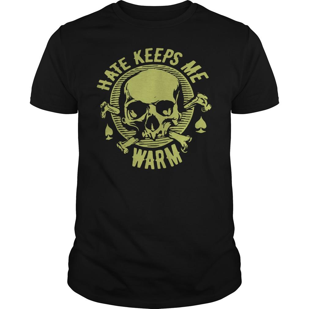 Hate Keeps Me Warm Shirt