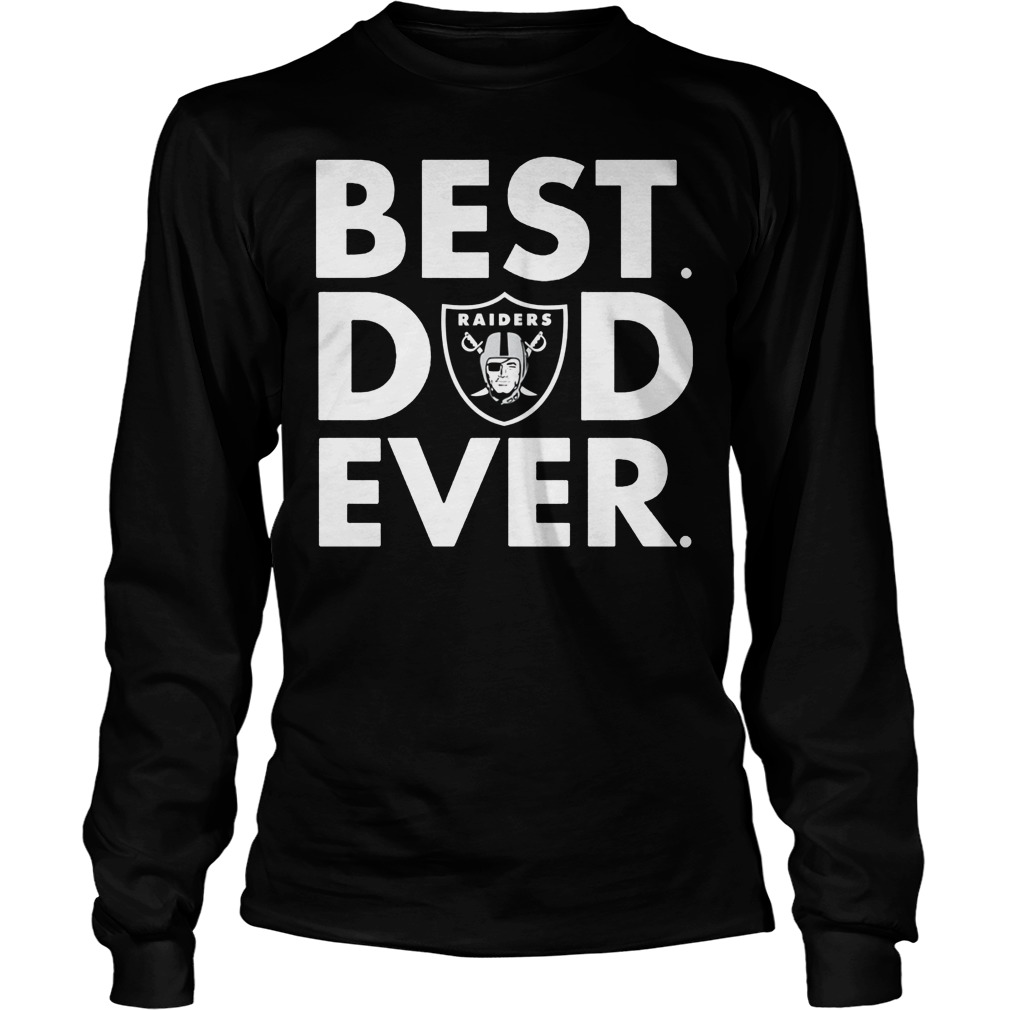 Best Dad Ever Oakland Raiders Longsleeve - Best Dad Ever Oakland Raiders T-Shirt
