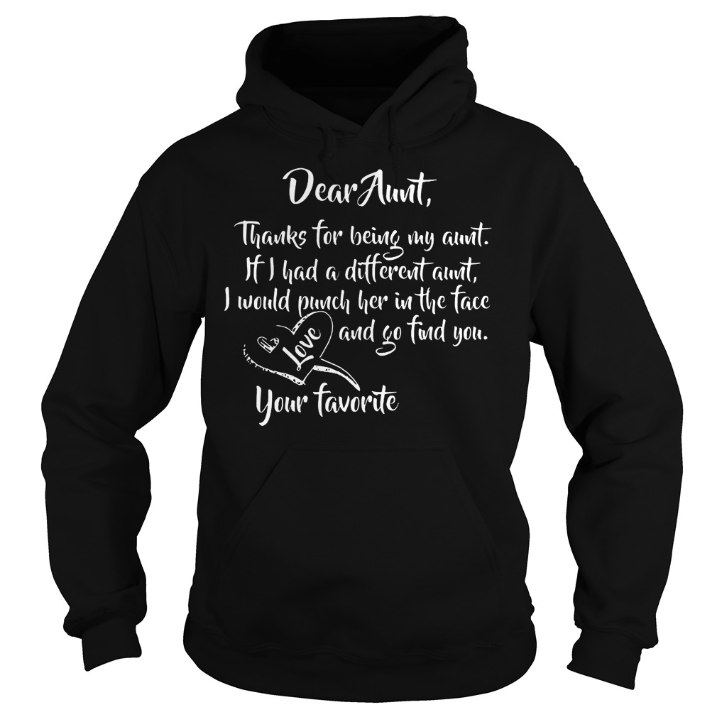 Dear Aunt Thanks For Being My Aunt Hoodie - Dear Aunt Thanks For Being My Aunt T-Shirt
