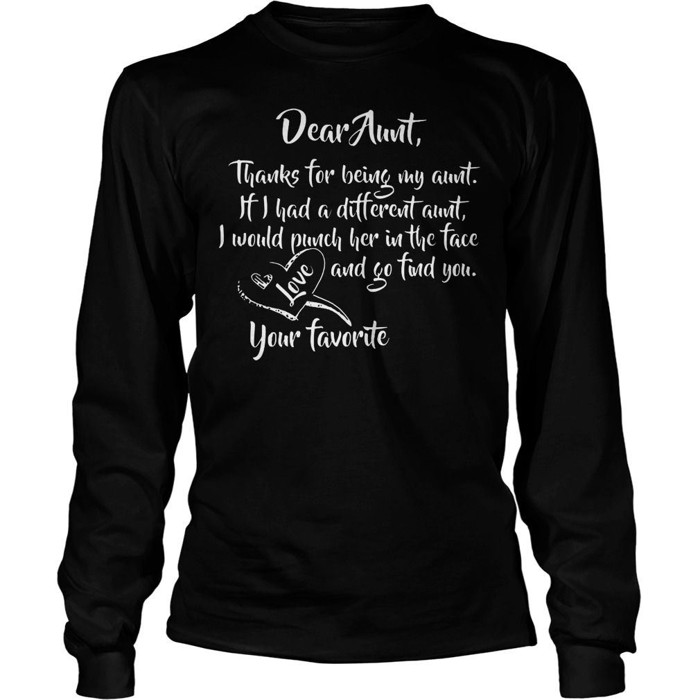 Dear Aunt Thanks For Being My Aunt Longsleeve - Dear Aunt Thanks For Being My Aunt T-Shirt