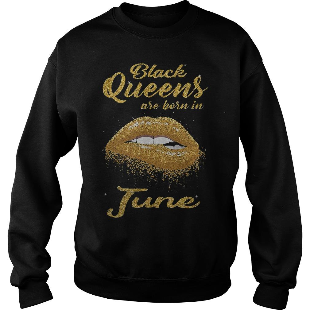 Lip Black Queens Are Born In June Sweater - Lip Black Queens Are Born In June T-Shirt