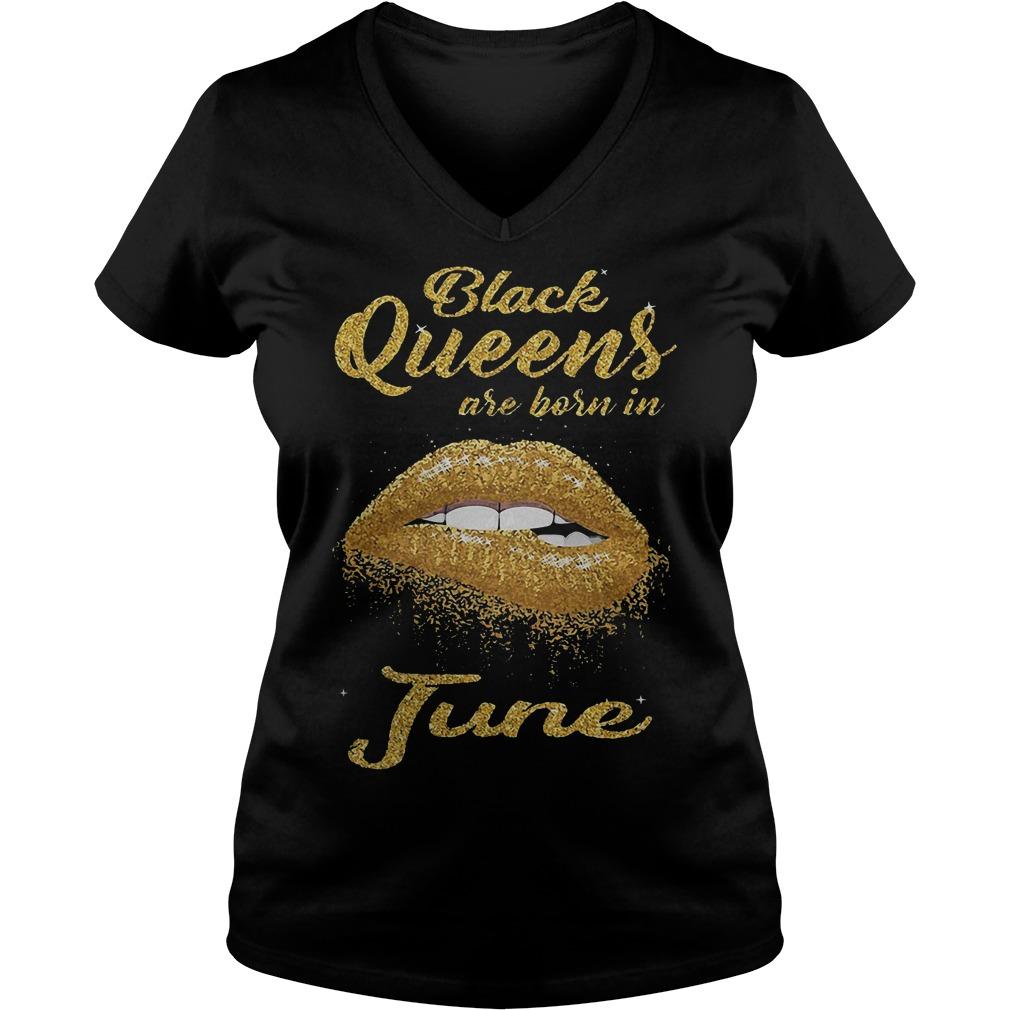 Lip Black Queens Are Born In June V neck - Lip Black Queens Are Born In June T-Shirt