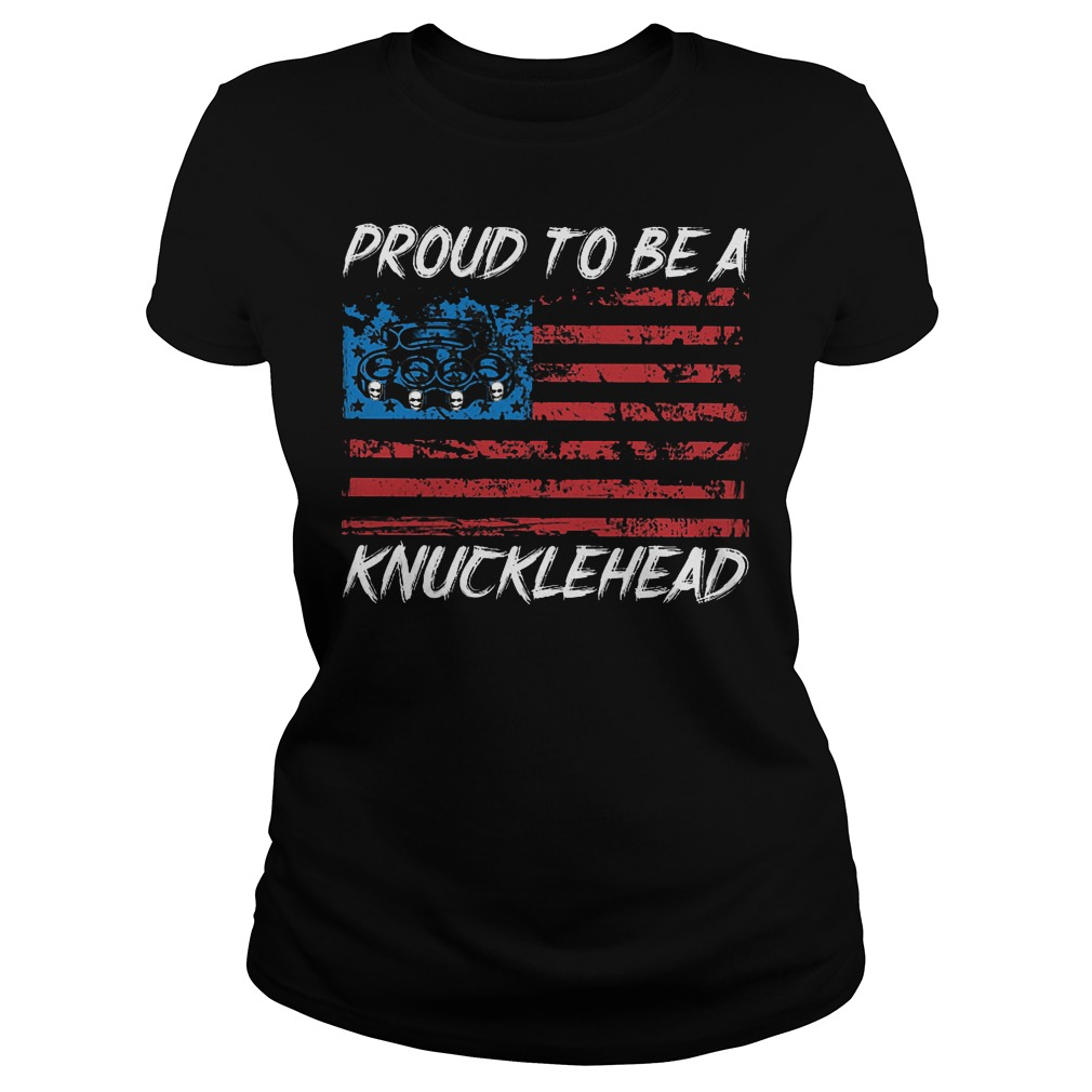 Proud To Be A Knucklehead Ladies - Proud To Be A Knucklehead T-Shirt
