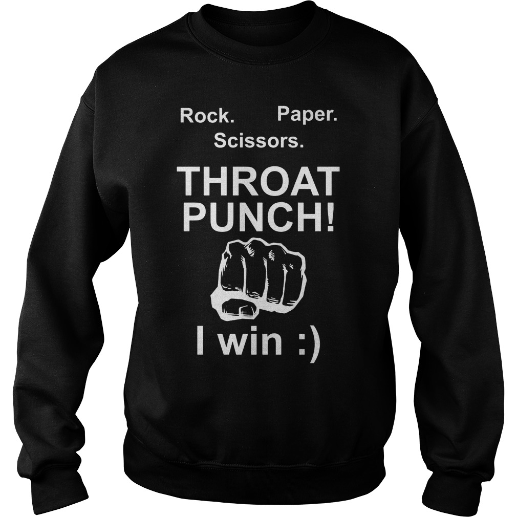 Rock Paper Scissors Throat Punch I Win Sweater - Rock Paper Scissors Throat Punch I Win T-Shirt