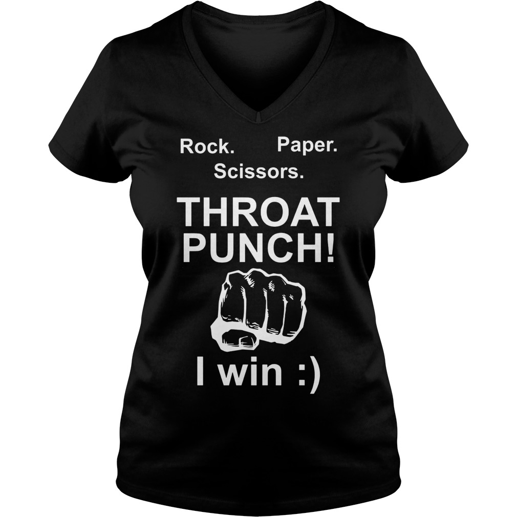 Rock Paper Scissors Throat Punch I Win V neck - Rock Paper Scissors Throat Punch I Win T-Shirt