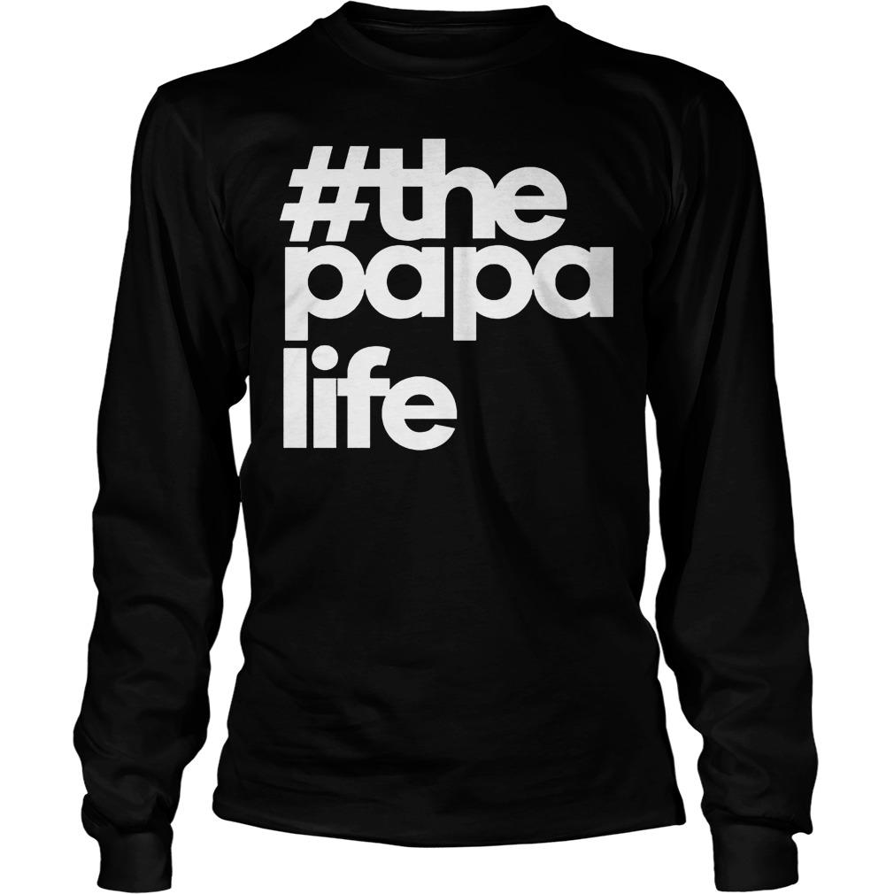 The Papa Life Longsleeve - #The Papa Life T-Shirt