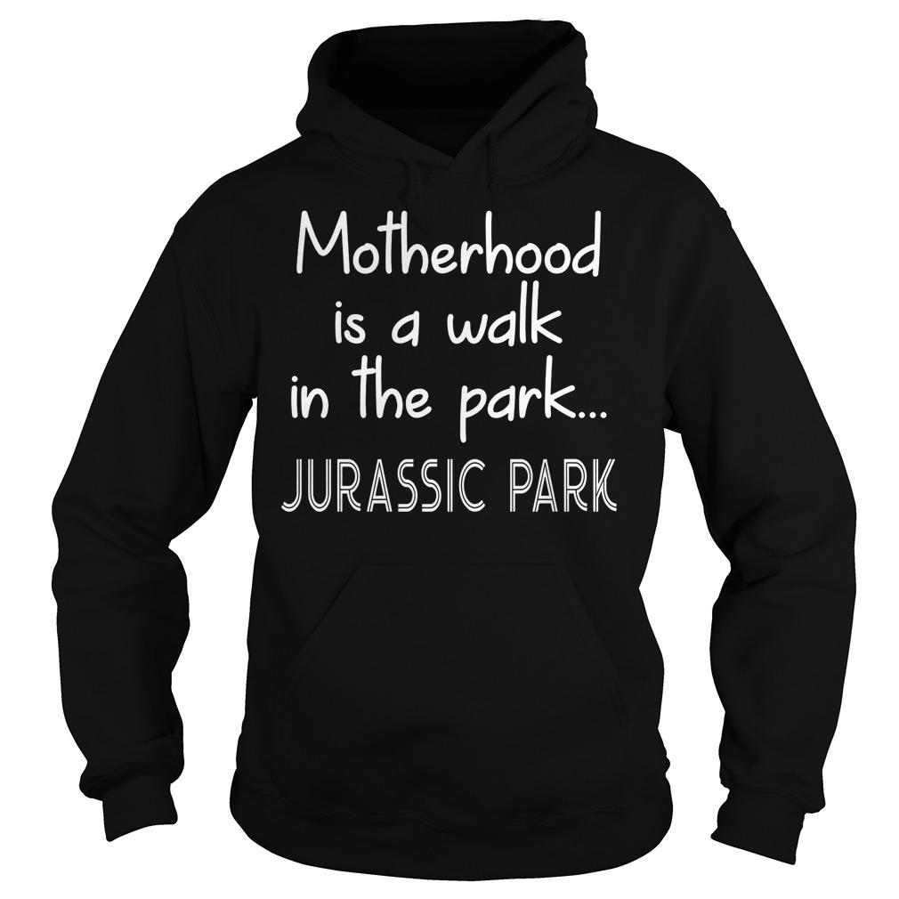 Womens Motherhood Is A Walk In The Park Hoodie - Womens Motherhood Is A Walk In The Park T-Shirt