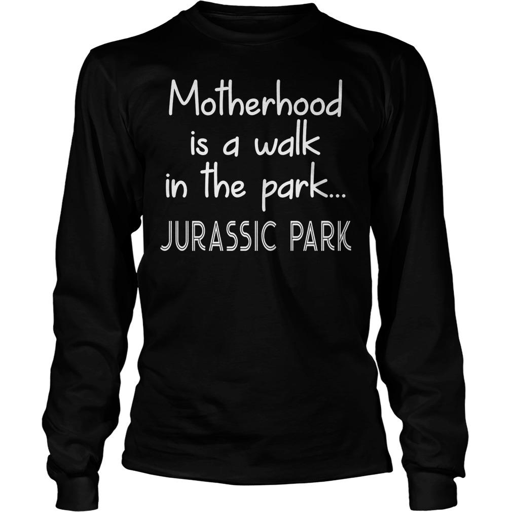 Womens Motherhood Is A Walk In The Park Longsleeve - Womens Motherhood Is A Walk In The Park T-Shirt