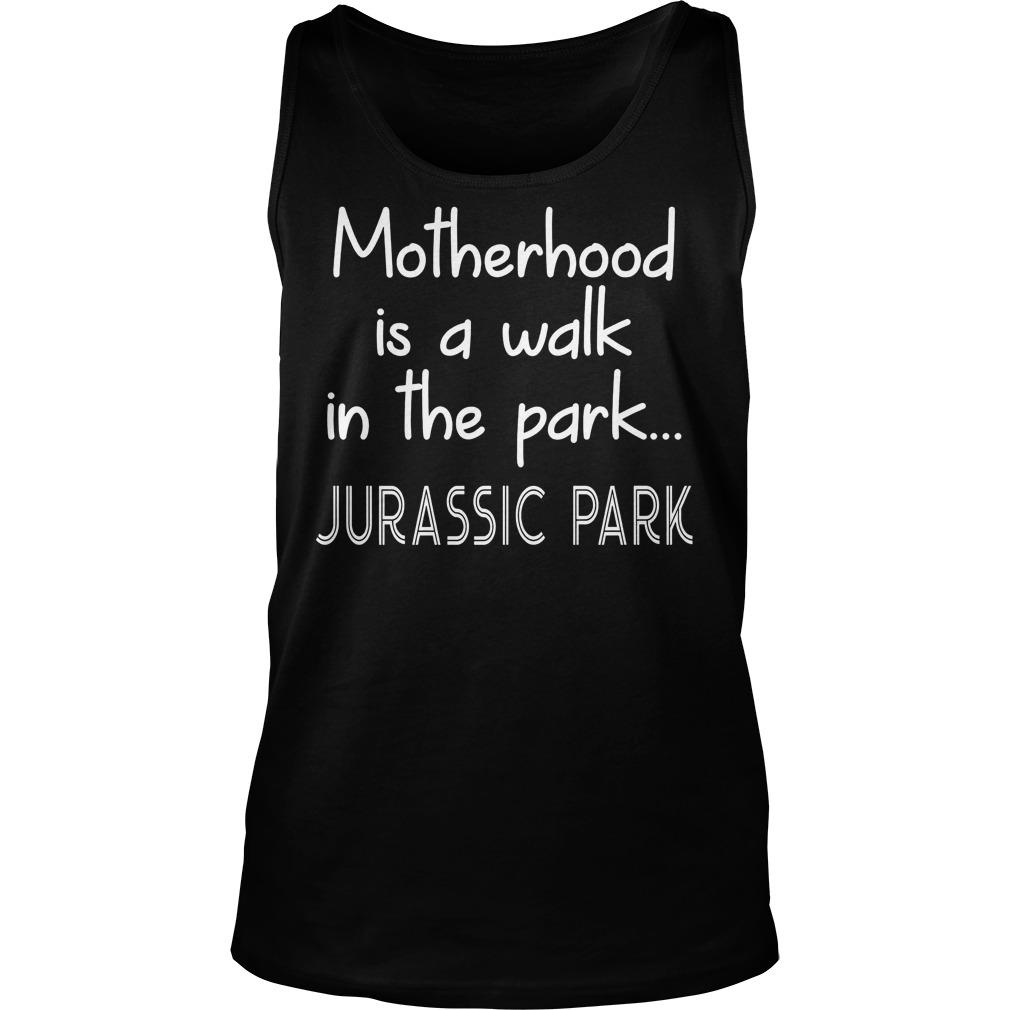 Womens Motherhood Is A Walk In The Park Tanktop - Womens Motherhood Is A Walk In The Park T-Shirt