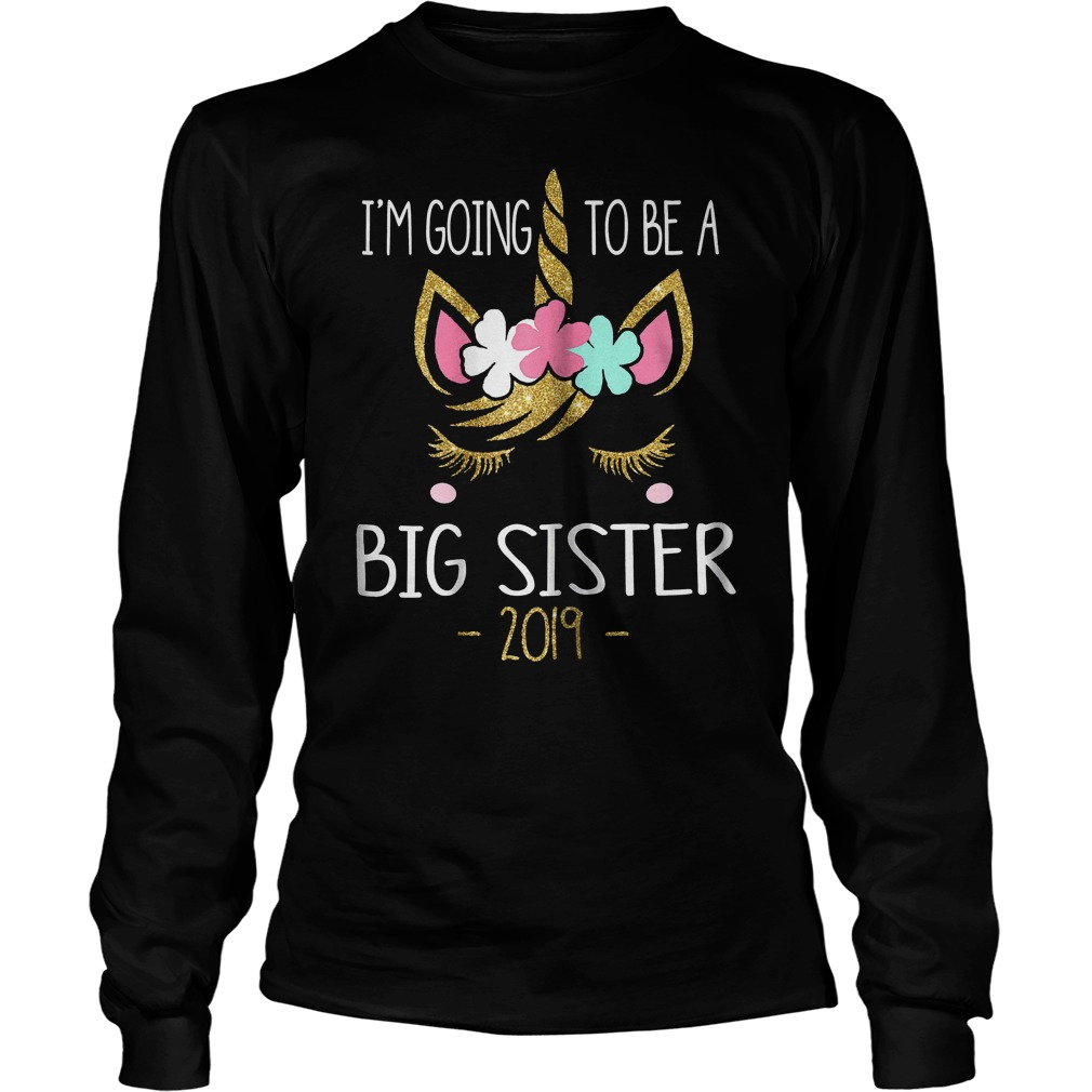 Best Price I m Going To Be A Big Sister 2019 Unicorn T Shirt Longsleeve Tee Unisex - Best Price I'm Going To Be A Big Sister 2019 Unicorn T-Shirt