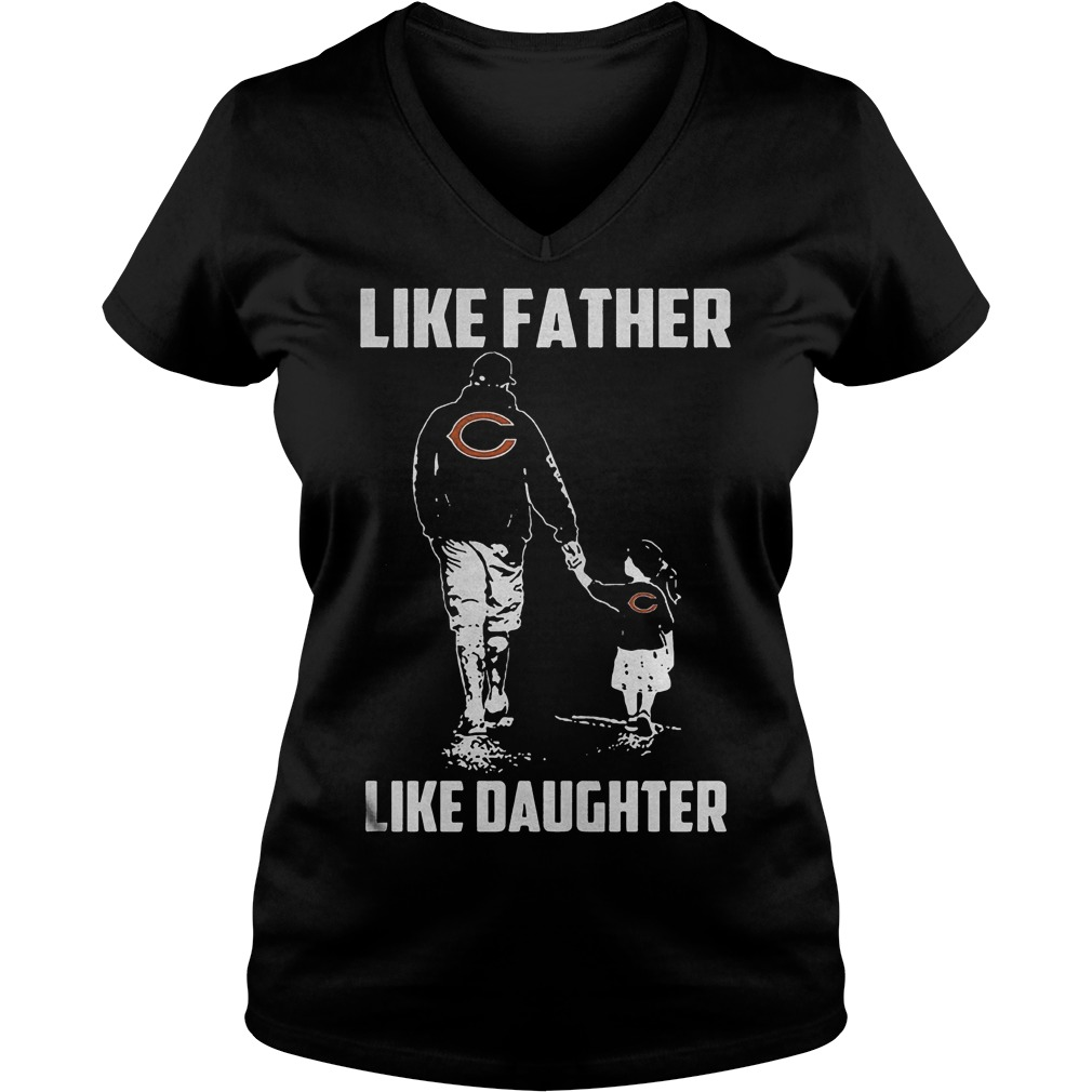 Chicago Bears Like Father Like Daughter T Shirt Ladies V Neck - Chicago Bears – Like Father Like Daughter T-Shirt