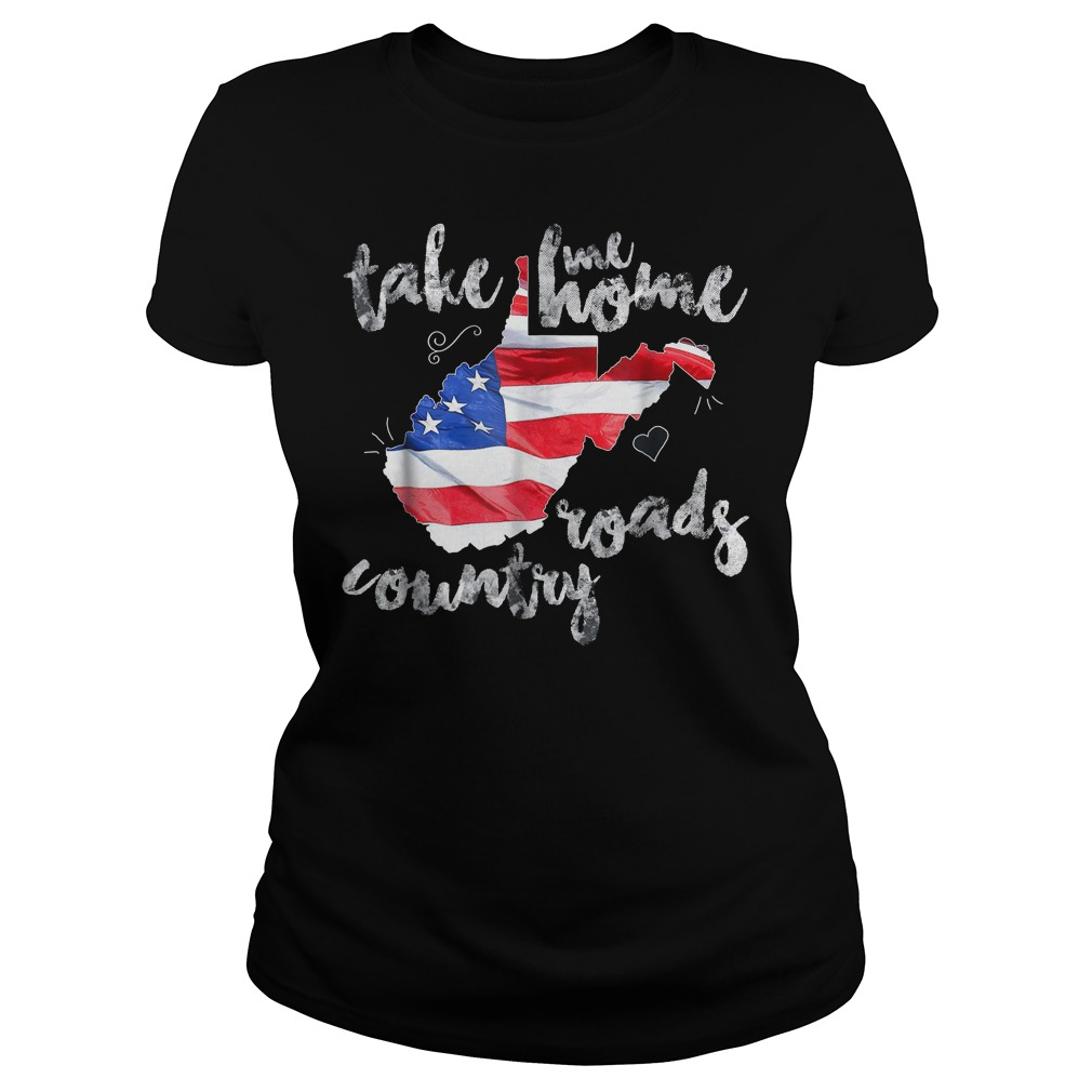 Country Roads Take Me Roads Country T Shirt Classic Ladies Tee 2 - Country Roads Take Me Roads Country T-Shirt