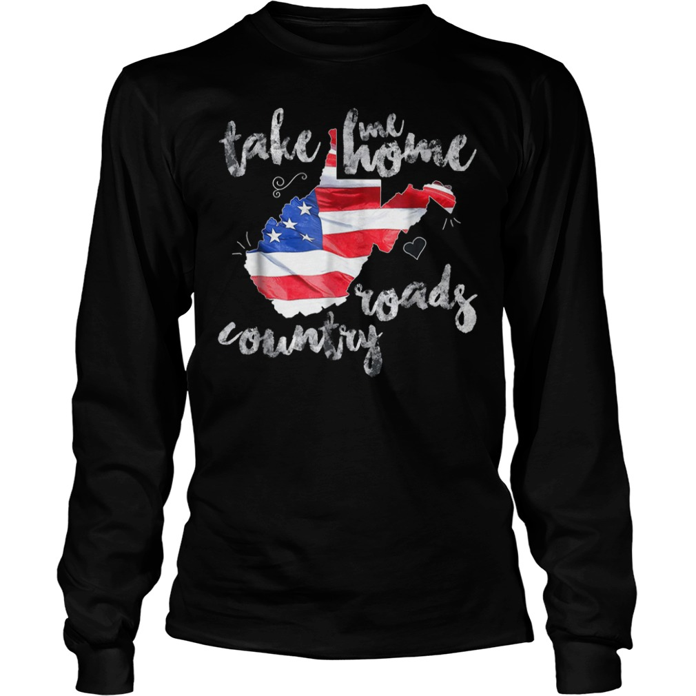 Country Roads Take Me Roads Country T Shirt Longsleeve Tee Unisex 2 - Country Roads Take Me Roads Country T-Shirt