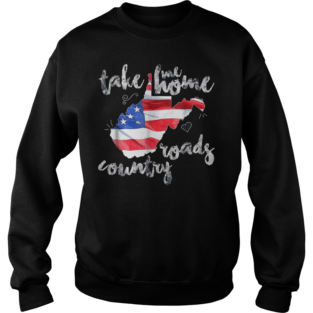 Country Roads Take Me Roads Country T Shirt Sweatshirt Unisex 2 - Country Roads Take Me Roads Country T-Shirt